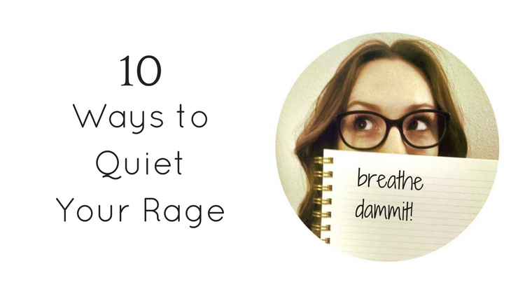 Ways toQuietYour Rage